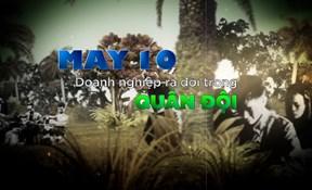 May 10 – doanh nghiệp ra đời trong quân đội
