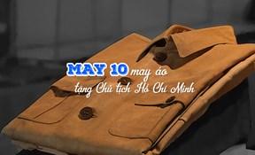 May 10 may áo tặng Chủ tịch Hồ Chí Minh